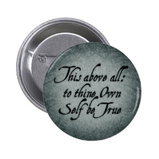 To Thine Own Self Be True Pinback Button