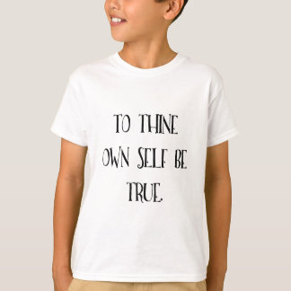 To Thine Own Self Be True T-Shirt