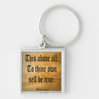 To Thine Own Self Be True (Weathered) Keychain