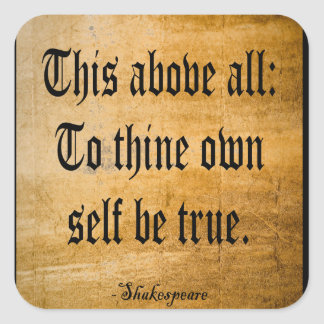 To Thine Own Self Be True (Weathered) Square Sticker