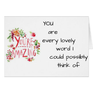 TO THINK OF U MAKES ME SMILE-U R AMAZING CARD