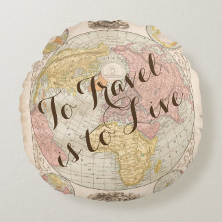 To travel is to live quote vintage map travel round pillow