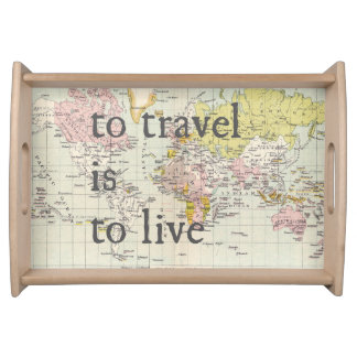 To travel is to live travel quote tray serving trays