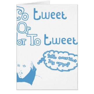 To Tweet or Not to Tweet Card