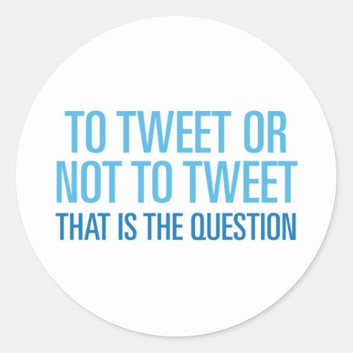 To Tweet Or Not To Tweet Classic Round Sticker