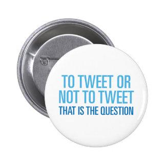 To Tweet Or Not To Tweet Pinback Buttons