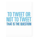 To Tweet Or Not To Tweet Post Card