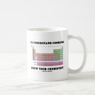 To Understand Cooking Know Your Chemistry Coffee Mug