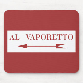 To Vaporetto, Venice Street Sign, Italy Mouse Pad