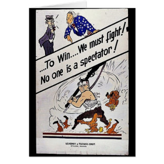 To Win We Must Fight, No One Is A Spectator Greeting Card
