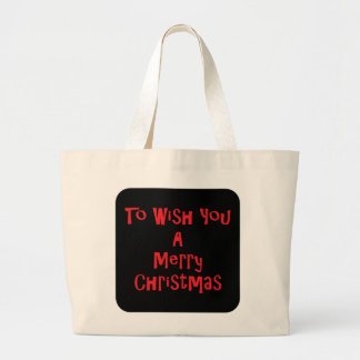 To Wish You A Merry Christmas Large Tote Bag