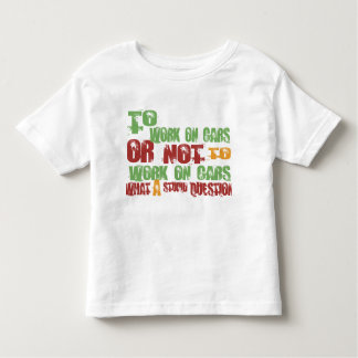 To Work on Cars Toddler T-shirt