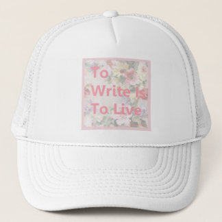 to write is to live pink flower background trucker hat