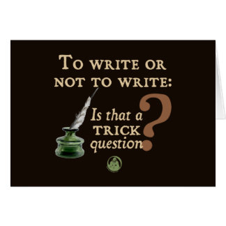 To Write or Not to Write Card