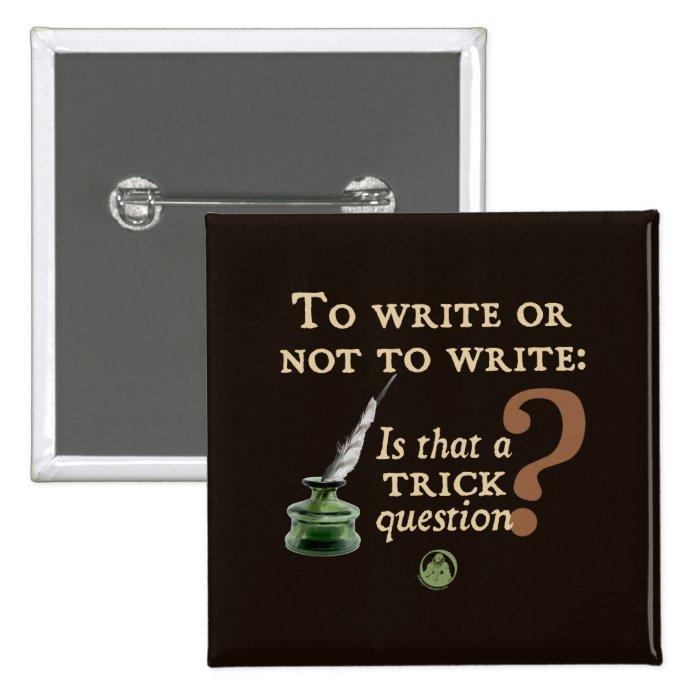 To Write or Not to Write Pinback Button