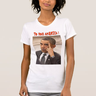 TO YOU AMERICA T-Shirt