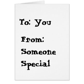 To: You, From: Someone Special Card