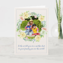 To your family you are the world - Mother's Day Card