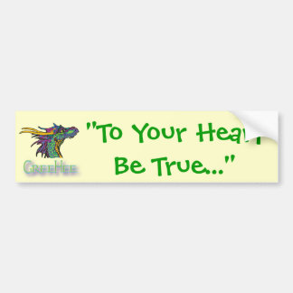 To Your Heart Be True Car Bumper Sticker