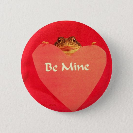 Toad frog holding a heart that says Be Mine ? Pinback Button