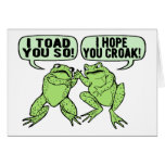 Toad You So Greeting Cards
