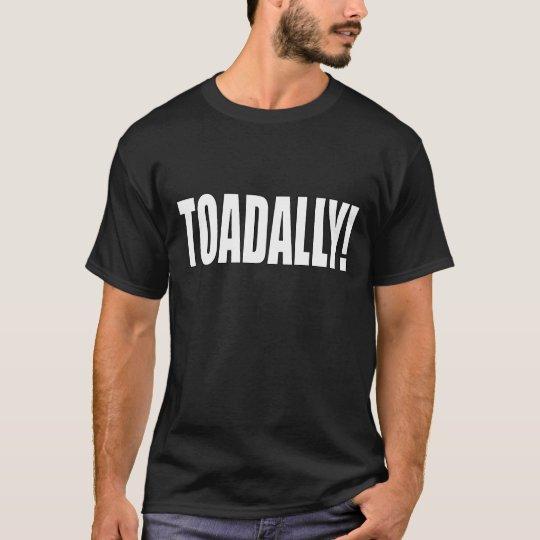 ¡TOADALLY! Frente de la camiseta