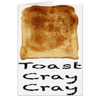 Toast cray cray card