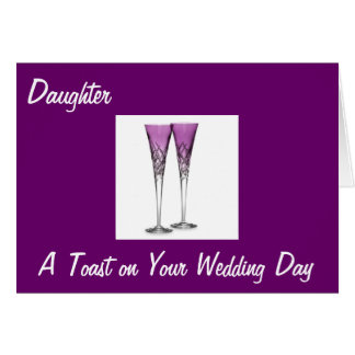 TOAST DAUGHTER/GROOM ON WEDDING CARD