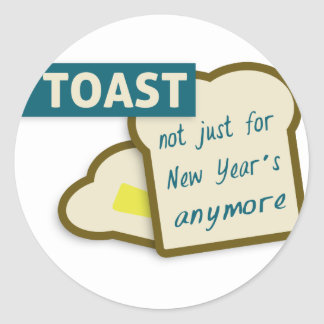 Toast: Not Just For New Year's Anymore. Classic Round Sticker