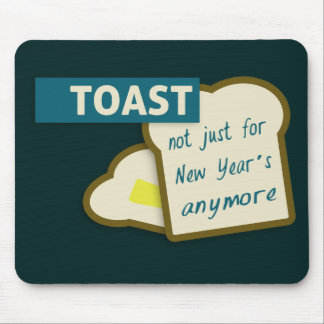 Toast: Not Just For New Year's Anymore. Mouse Pad