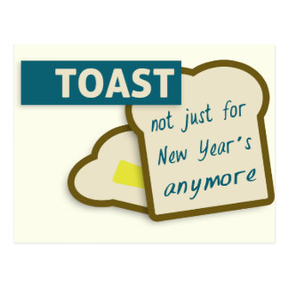 Toast: Not Just For New Year's Anymore. Postcards