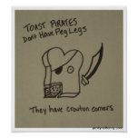 Toast Pirates Don't Have Peg Legs Poster