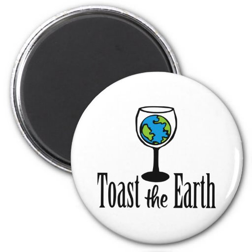 Toast the Earth Refrigerator Magnets