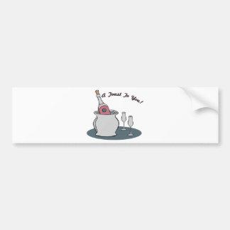 Toast To You Bumper Sticker