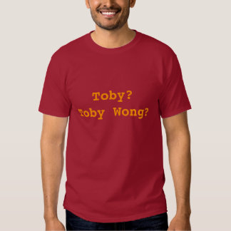 Toby?Toby Wong? Tee Shirt