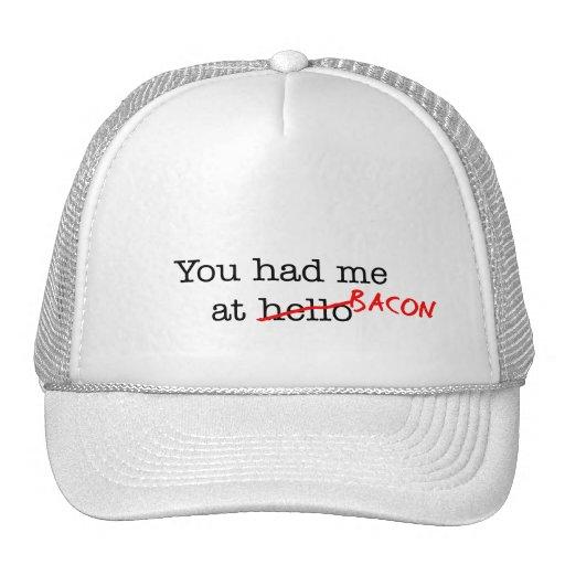 Tocino usted me tenía en gorra