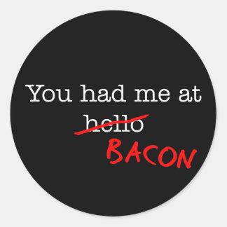 Tocino usted me tenía en etiquetas redondas
