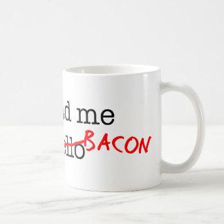 Tocino usted me tenía en tazas de café