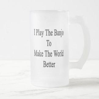 Toco el banjo para hacer el mundo mejor tazas de café