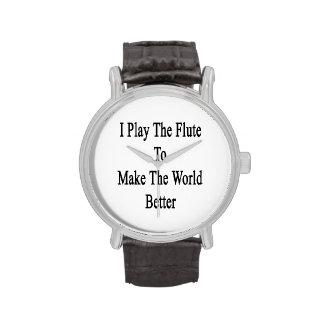 Toco la flauta para hacer el mundo mejor relojes de pulsera