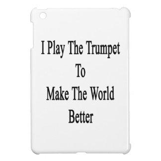 Toco la trompeta para hacer el mundo mejor