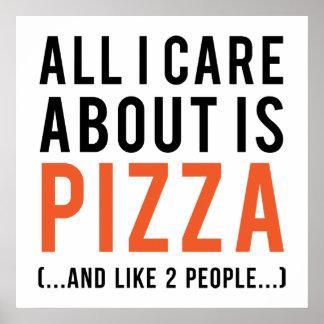 Toda cuidado de i es alrededor la pizza (y como 2 póster