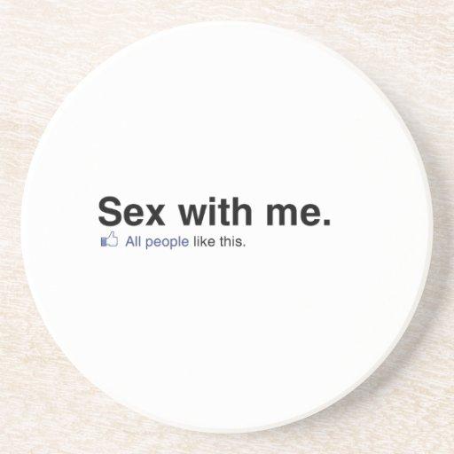 Toda la gente tiene gusto del sexo conmigo posavasos diseño