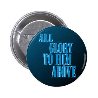Toda la gloria a él sobre el botón pin