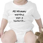 Toda la mamá Wanted era una enredadera de Backrub Camisetas