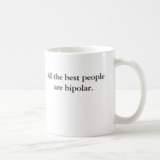 Toda la mejor gente es bipolar taza de café