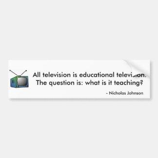 Toda la televisión es televisión educativa pegatina de parachoque