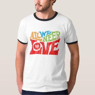 Toda lo que necesitamos es camiseta del amor camisas