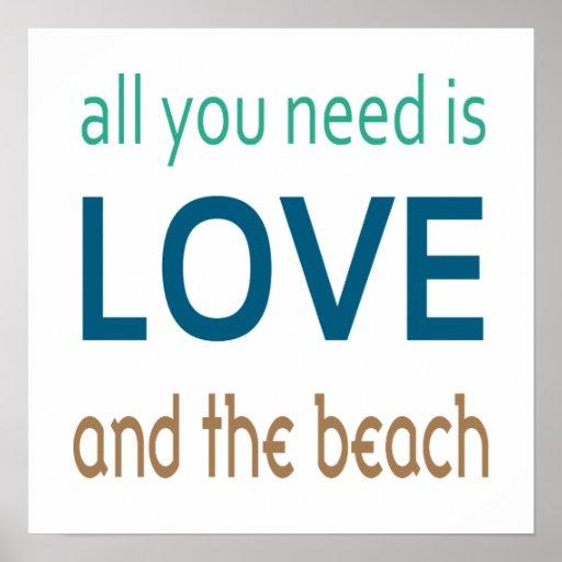 Toda lo que usted necesita es amor y la playa posters