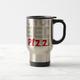 Toda lo que usted necesita es pizza taza de viaje de acero inoxidable